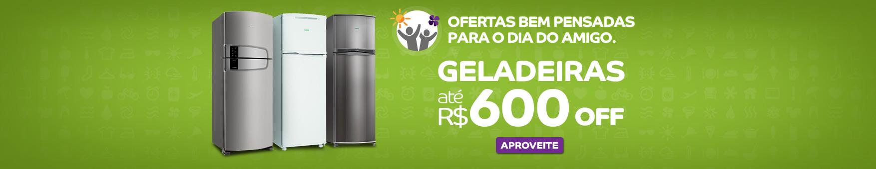 PROGRAMADO DE 17 A 21/04 - DIA DO AMIGO 600 OFF GELADEIRAS