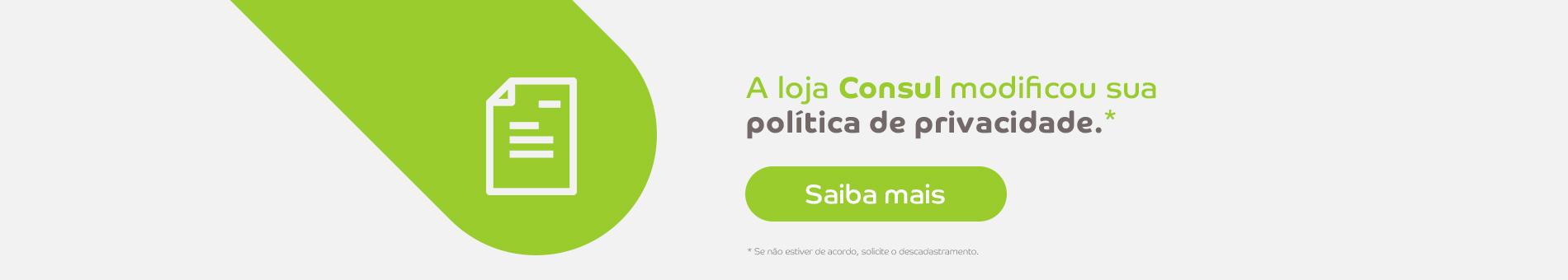 Promoção Interna - 2466 - consul_politicaprivacidade_2052018_home8 - politicaprivacidade - 8