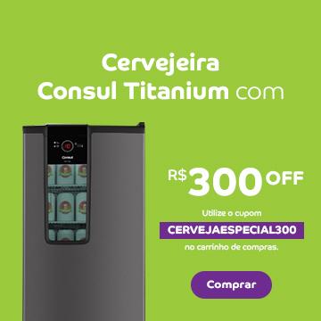 Promoção Interna - 2557 - consul-pf_cervejeiratitanium-300off_11072018_categ1-mob - cervejeiratitanium-300off - 1